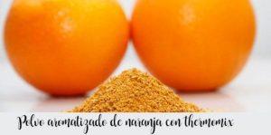 Poudre d'orange aromatisée au thermomix