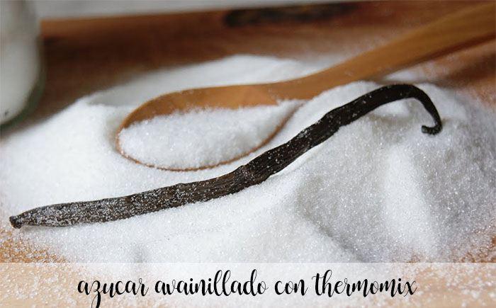 Sucre ou vanille avec thermomix