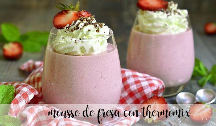 Mousse aux fraises au thermomix