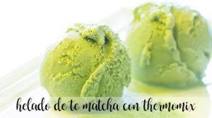 Glace au thé Matcha avec Thermomix