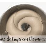 Mousse aux truffes avec thermomix