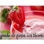 Gazpacho aux fraises avec thermomix