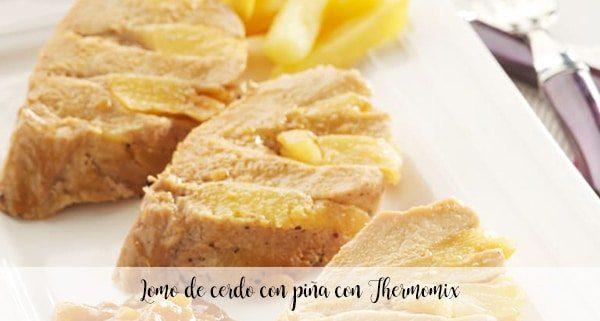 Filet de porc à l'ananas avec Thermomix