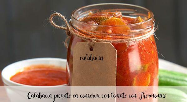 Courgettes épicées en conserve à la tomate avec Thermomix