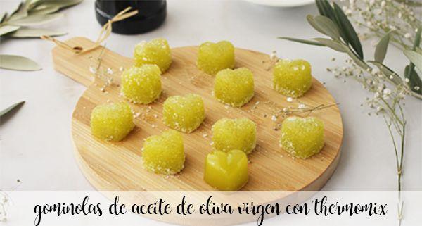 Gélifiés à l'huile d'olive vierge au Thermomix