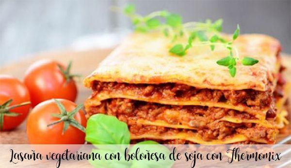 Lasagne végétarienne à la bolognaise de soja au Thermomix