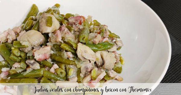 Haricots verts aux champignons et bacon au Thermomix