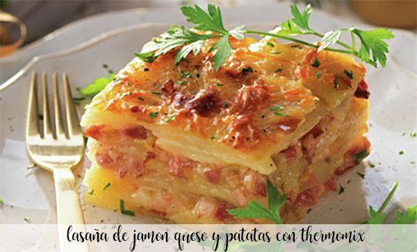 Lasagnes pommes de terre, jambon et fromage au thermomix