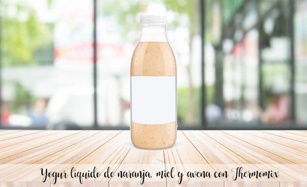 Yaourt liquide à l'orange, au miel et à l'avoine avec Thermomix